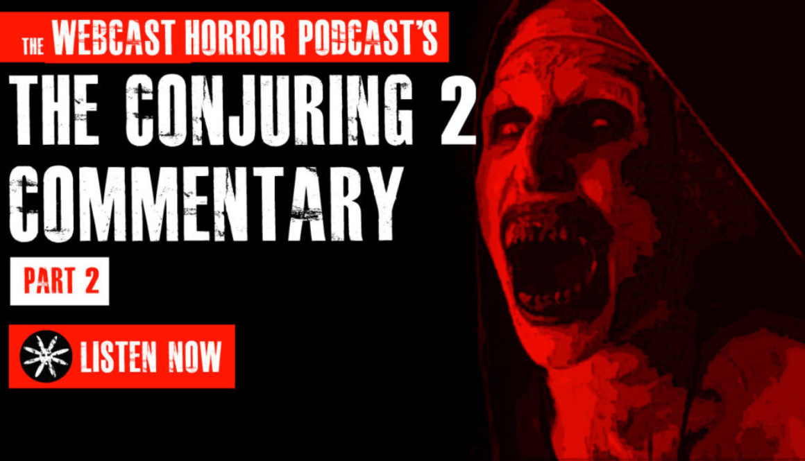 TWHP – The Conjuring 2 Commentary Pt2